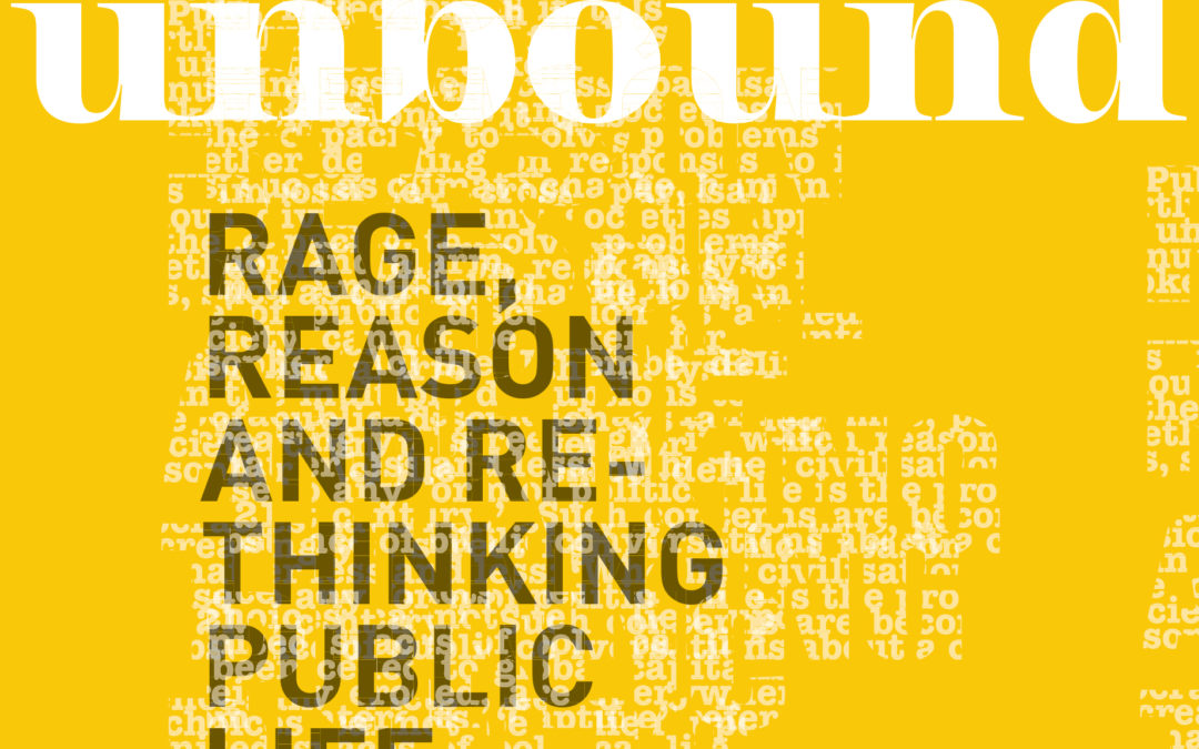 Babel Unbound: Rage, Reason and Rethinking Public Life is now available