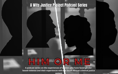 Wits Justice Project launches 'Him or Me' podcast on Gender-based violence and Femicide in South Africa